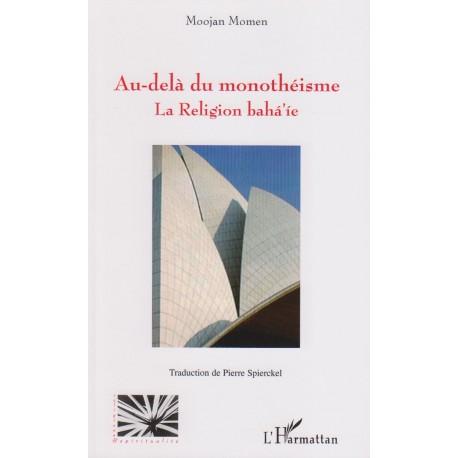 Momen Moojan Au-delà du monothéisme - la religion bahá'íe