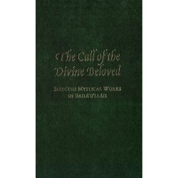 The Call of the Divine Beloved, Selected Mystical Works of Bahá'u'lláh