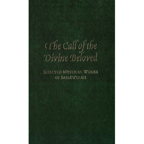 The Call of the Divine Beloved, Selected Mystical Works of Bahá'u'lláh