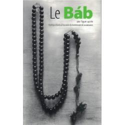 Le Báb, une Figure sacrée, florilège d'écrits